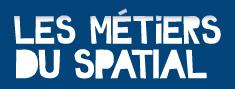Métiers du Spatial